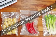 Is Vacuum Sealing Safe- Know all the pros and cons of using them.