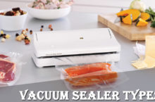 Different Types of Vacuum Sealer Machine – Which suits you the best?