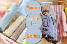 Clothing Vacuum Sealer – Can we vacuum seal clothes? If yes, how to do it safely?